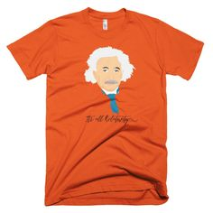 """It's All Relativity"" Short Sleeve T-shirt"