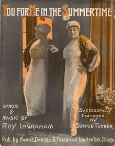 "jackstune: ""1915 - ""You For Me in the Summertime"" - Sophie Tucker sheet music: - """