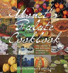 Monet's Palate Cookbook: The Artist & His Kitchen Garden At Giverny by Aileen Bordman http://www.amazon.com/dp/1423639979/ref=cm_sw_r_pi_dp_y.oWvb0ZEH7W0
