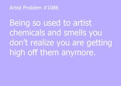 Artist problems - chemists suffer from a similar problem :)
