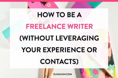 be-freelance-writer-no-experience
