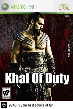 Khal of Duty... I would so play this.... I would buy an Xbox just to play this game 0.o