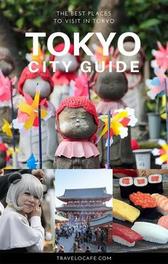 Best places to visit in Tokyo, Japan - The ultimate guide to the best places to see and the best things to do in Tokyo - 10 reasons to visit Tokyo - Tokyo travel guide