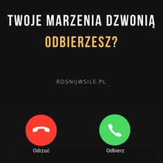 """Twoje marzenia dzwonią. Obierzesz?"" #rozwój #motywacja #sukces #inspiracja #sentencje #rosnijwsile #quotes #cytaty Words Quotes, Wise Words, Everything And Nothing, Motto, Happy Life, Texts, Haha, Success, Humor"