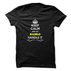 Cool Keep Calm and Let BASKO Handle it Shirts & Tees