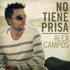 ¡Compra ya su nueva producción de Alex Campos – Regreso a ti!
