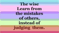 No, I judge them too.  If I didn't judge them, there would be nothing for me to learn!