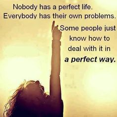 Nobody has a perfect life...