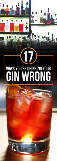 17 Ways You're Drinking Your Gin And Tonic Wrong