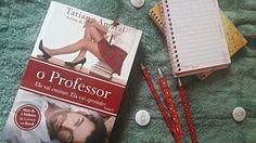 Resenha - O Professor de Tatiana Amaral, por Thais Maia | Notinhas de Rodapé