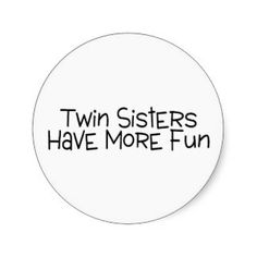 Twin Sisters Have More Fun Stickers