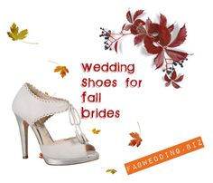 """""""Wedding Shoes 4 Fall Brides"""" by fabwedding ❤ liked on Polyvore"""