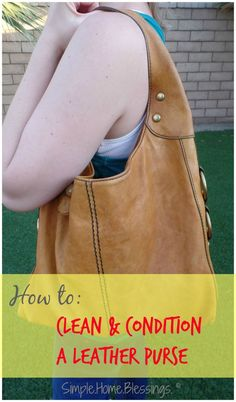 How to clean and condition a leather purse. A simple DIY solution to extend the life of your favorite style pieces in your closet. Check out the stain she got out of her leather! Leather Purse Cleaner, Clean Leather Purse, Leather Purses, Leather Handbags, Leather Totes, Diy Purse Cleaner, Leather Bags, Mk Handbags, Leather Backpacks