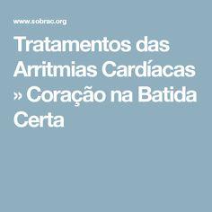 Tratamentos das Arritmias Cardíacas » Coração na Batida Certa