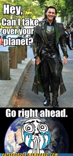Loki, sure. Just make me your Princess. <---I pinned for this comment!! This would be my response too!!