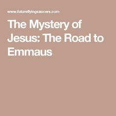 The Mystery of Jesus: The Road to Emmaus