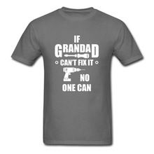 If Grandad Can't Fix It Mens T Shirt Birthday Christmas Fathers Day Gift Top Tee Summer Cotton Casual Love T-Shirt Euro Size(China (Mainland))