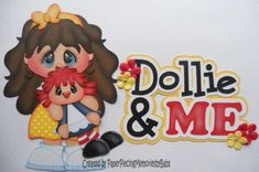 Premade Paper Pieced Dollie and Me Set for Scrapbook Page by Babs Scrapbook Images, Scrapbook Titles, Kids Scrapbook, Scrapbook Cards, Wood Crafts, Paper Crafts, Paper Punch Art, Kids Wood, Scrapbook Embellishments