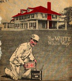 """This 1917 Carter White Lead paint ad says its """"The WHITE White Way."""" Is that about the quality of the color, or are the racist overtones intentional?"""
