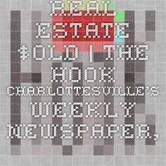 REAL ESTATE- $old | The Hook - Charlottesville's weekly newspaper, news magazine