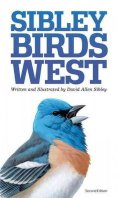 Sibley Birds of West: Field Guide to Birds of Western North American