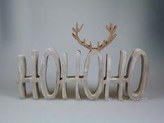 Buchstaben & Schriftzüge - Schriftzug aus Holz - HOHOHO mit Hirschgeweih - ein Designerstück von mw-holzkunst bei DaWanda