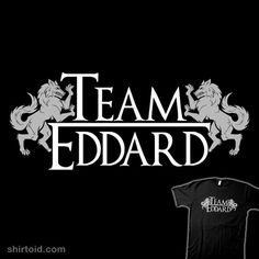 "Team Eddard    ""Team Eddard"" by GrlizzyBear    Inspired by ""Game of Thrones"""