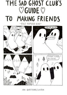 Reaching out to someone who's struggling can make a difference. Why not start up a conversation, ask someone if they're okay, ask if they want to talk, or let someone know that you want to talk. From...by Lize Meddings and Laura Cox at the sad ghost club tumblr
