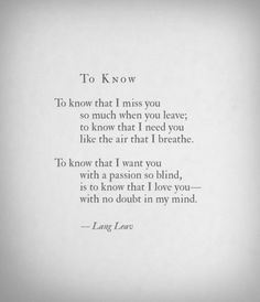 Soulmate And Love Qu Soulmate And Love Quotes: Love Quotes Ideas : To Know by Lang Leav To leave early in the morning before sh The Words, Poem Quotes, Life Quotes, Qoutes, Romance, Youre My Person, My Sun And Stars, Love You, My Love