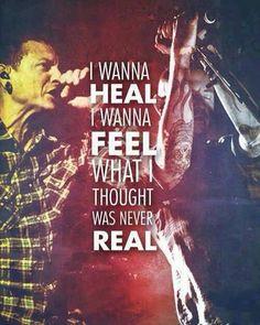 'I wanna heal, I wanna feel what I thought was never real.' Linkin Park - Somewhere I Belong #chesterbennington