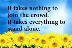 inspirational quotes | Inspirational Quotes it takes everything to stand alone - Online Free ...