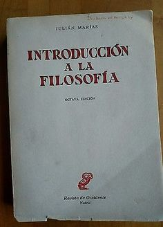Julian Marias Intorduccion to Filosofia Introduction to Phylosophy 1963