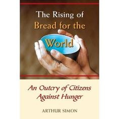 The Rising of Bread for the World: An Outcry of Citizens Against Hunger