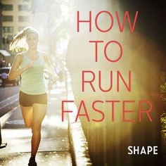 The smartest ways to increase your speed whether you're racing or just running for fun. - Shape.com