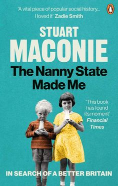 In this timely and provocative book, Stuart Maconie tells Britain's Welfare State story through his own history of growing up as a northern working class boy Zadie Smith, Financial Times, Britain, Welfare State, This Book, Working Class, In This Moment, History, Nonfiction