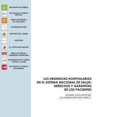 Acceso gratuito. Las urgencias hospitalarias en el Sistema Nacional de Salud: derechos y garantías de los pacientes : estudio conjunto de los Defensores del Pueblo
