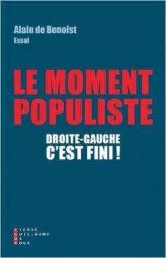 Découvrez Droite-gauche, c'est fini ! Le moment populiste de Alain De Benoist sur Booknode, la communauté du livre