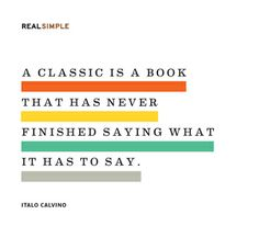 """""""A classic is a book that has never finished saying what it has to say."""" —Italo Calvino #quotes"""