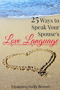 25 Ways to Speak Your Spouse's Love Language | Equipping Godly Women