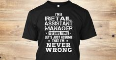 If You Proud Your Job, This Shirt Makes A Great Gift For You And Your Family.  Ugly Sweater  Retail Assistant Manager, Xmas  Retail Assistant Manager Shirts,  Retail Assistant Manager Xmas T Shirts,  Retail Assistant Manager Job Shirts,  Retail Assistant Manager Tees,  Retail Assistant Manager Hoodies,  Retail Assistant Manager Ugly Sweaters,  Retail Assistant Manager Long Sleeve,  Retail Assistant Manager Funny Shirts,  Retail Assistant Manager Mama,  Retail Assistant Manager Boyfriend…