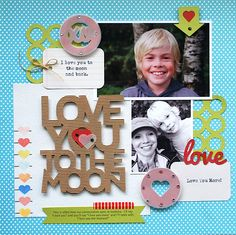 Love you the the Moon | Scrapbook layout using the Silhouette