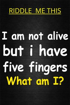 I am not alive but i have 5 fingers. What am I?? What Am I Riddles, Tricky Riddles, Riddles With Answers, Best Riddle, Five Fingers, Brain Teasers, Clever, Mind Games, Riddles