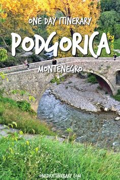Podgorica One Day Itinerary - Top things to do in Podgorica, Montenegro