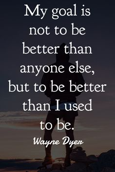 Awesome Wayne Dyer Quotes Fuck everyone else! Ive came along way, always striving for a better me!Fuck everyone else! Ive came along way, always striving for a better me! Wisdom Quotes, True Quotes, Quotes To Live By, Funny Quotes, Do Better Quotes, Quotes Quotes, Quotes For Change, Quotes For Hope, Dont Look Back Quotes