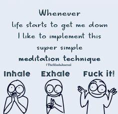 Funny life advice hilarious wisdom 17 New ideas Funny Quotes, Life Quotes, Funny Memes, Hilarious, Easy Meditation, Mindfulness Meditation, Inhale Exhale, Meditation Techniques, Life Humor