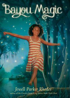 Bayou Magic by Jewell Parker Rhodes - Children's books African American Books, American Literature, American History, American Children, Louisiana Bayou, Coretta Scott King, Thing 1, Kids Writing, Creative Writing