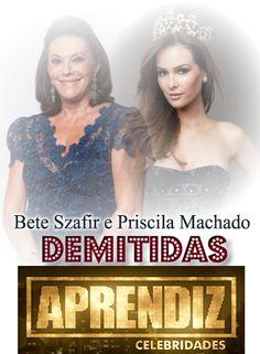 @VOTALHADA: Aprendiz Celebridades:Bete Szafir e Priscila Machado são demitidas