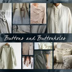 Buttons and buttonholes being used as they have for centuries as well as some innovative variations of function.