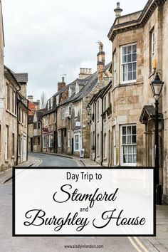 Quick guide to a day trip to Stamford and Burghley House, two of the loveliest places to visit in Lincolnshire, England. Stamford England, Stamford Lincolnshire, Lincolnshire England, Cool Places To Visit, Places To Go, England Countryside, Places In England, Day Trips From London, England And Scotland