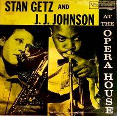 Stan Getz and J. J. Johnson at the Opera House 1957 (1958)